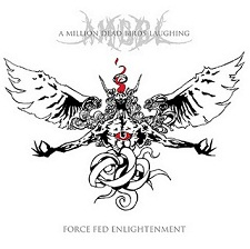 A Million Dead Birds Laughing - Force Fed Enlightenment