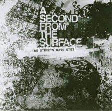 A Second From The Surface - The Streets Have Eyes