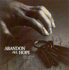 Abandon All Hope - Where Life And Death Meet