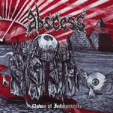 Abcess - Dawn of Inhumanity