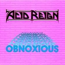 Acid Reign - Obnoxious