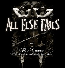 All Else Fails - The Oracle - What Was, is, and Could Have Been