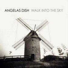 Angelas Dish - Walk into the Sky