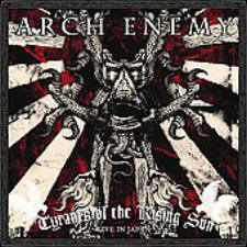 Arch Enemy - Tyrants Of The Rising Sun