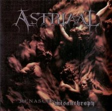 Astriaal - Renascent Misanthropy - Resurgence Edition MMVII