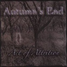 Autumn's End - Act Of Attrition