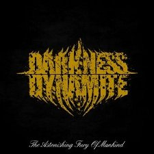 Darkness Dynamite - The Astonishing Fury of Mankind