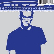 Filter - The Very Best Things 1995-2008