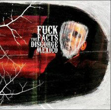 Fuck the Facts - Disgorge Mexico artwork