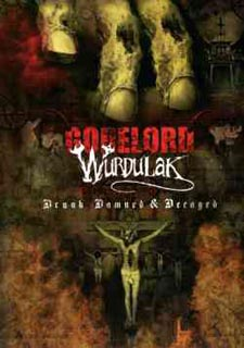 Gorelord/Wurdulak - Drunk, Damned & Decayed (DVD)