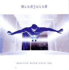 Mindjuice - Practice Dying Every Day