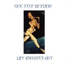One Step Beyond - Life Imitates Art