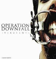 Operation Downfall - Virulent