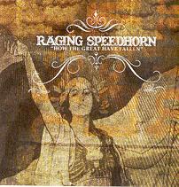 Raging Speedhorn - How The Great Have Fallen