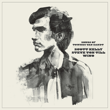Scott Kelly, Steve Von Till, Wino - Songs of Townes Van Zandt