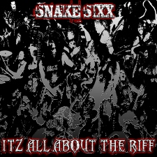 Snake Sixx - Itz All About The Riff