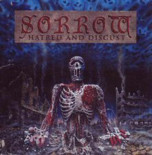 Sorrow - Hatred and Disgust/Forgotten Sunrise (Re-issue)