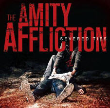 Amity Affliction, The - Severed Ties