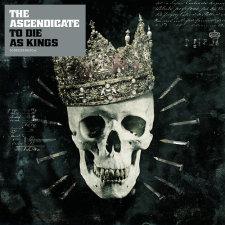 Ascendicate, The - To Die As Kings