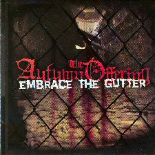 Autumn Offering, The - Embrace The Gutter