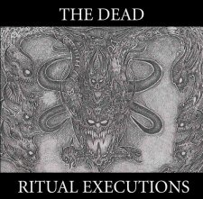 Dead, The - Ritual Executions