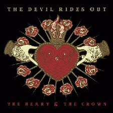 Devil Rides Out, The - The Heart & The Crown