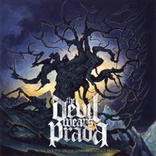 Devil Wears Prada, The - With Roots Above and Branches Below